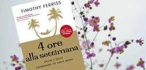 4-ore-alla-settimana-di-Timothy-Ferriss-recensione