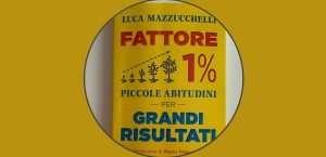 Fattore 1% Luca Mazzucchelli recensione